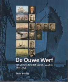 De ouwe werf  - Van Cornelis Smit tot Cornelis Verolme, 1812-2005