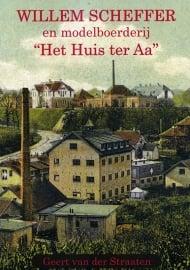 """WILLEM SCHEFFER en modelboerderij """"Het Huis ter Aa"""""""