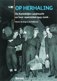 Op herhaling - De Koninklijke Landmacht en haar reservisten 1945-2006