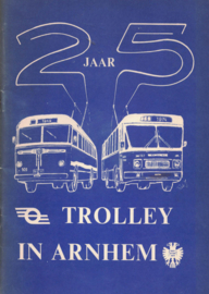 25 jaar trolley in Arnhem - 25 Years of Arnhem Trolleybuses