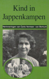 Kind in Jappenkampen - Herinneringen van Carla Vermeer-van Berkum