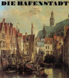 Die Hafenstadt - Eine maritieme Kulturgeschichte