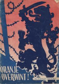 Oranje overwint! - De lotgevallen van het Koninklijk Huis gedurende den oorlog 1940-1945