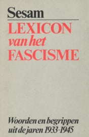 Lexicon van het Fascisme - Woorden en begrippen uit de jaren 1933-1945