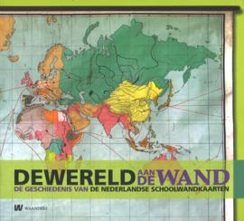 De wereld aan de wand - De geschiedenis van de Nederlandse schoolwandkaarten