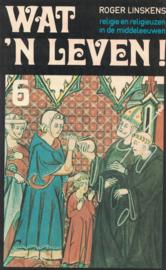 Wat 'n leven! - Religie en religieuzen in de middeleeuwen