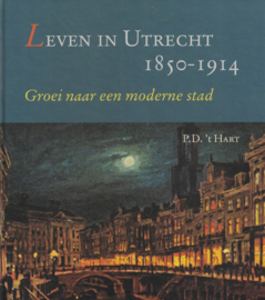 Leven in Utrecht 1850 - 1914 - Groei naar een moderne stad