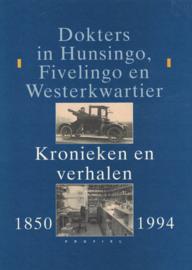Dokters in Hunsingo, Fivelingo en Westerkwartier - Kronieken en verhalen 1850-1994