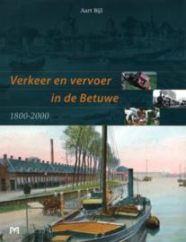 Verkeer en vervoer in de Betuwe 1800 - 2000 (2e-hands)