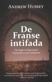 De Franse intifada - De lange oorlog tussen Frankrijk en zijn Arabieren