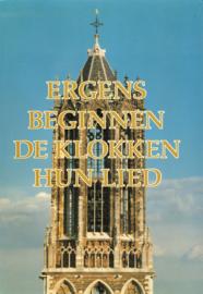 Ergens beginnen de klokken hun lied - De Domtoren in Utrecht