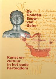 De Gouden Eeuw van Gelre - Kunst en cultuur in het oude hertogdom