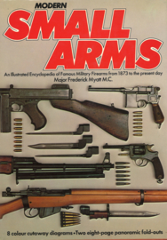 Modern Small Arms - An Illustrated Encyclopeddia of Famous Military Firearms from 1873 to the present day