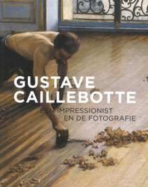 Gustave Caillebotte - Een impressionist en de fotografie