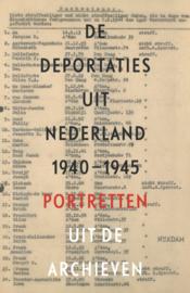 De deportaties uit Nederland 1940-1945 - Portretten uit de archieven