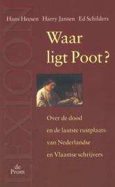 Waar ligt Poot? - Over de dood en de laatste rustplaats van Nederlandse en Vlaamse schrijvers
