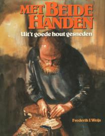 Met Beide handen - Uit 't goede hout gesneden