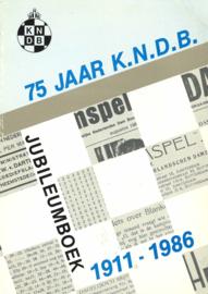 75 jaar K.N.D.B. Jubileumboek 1911-1986