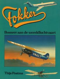 Fokker - Bouwer aan de wereldluchtvaart