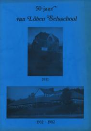 50 jaar Van Löben Selsschool Arnhem 1932-1982