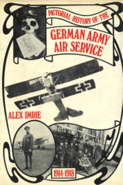 Pictorial History of the German Army Air Service 1914-1918