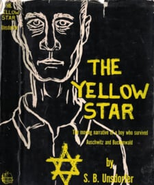 The Yellow Star - The moving narrative of a boy who survived Auswitz and Buchenwald