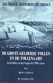 De grote Gelderse tollen en de tollenaars (2e-hands)