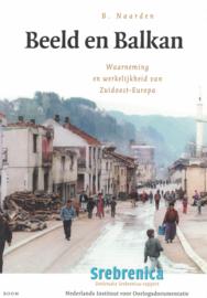 Beeld en Balkan - Waarneming en werkelijkheid van Zuidoost-Europa