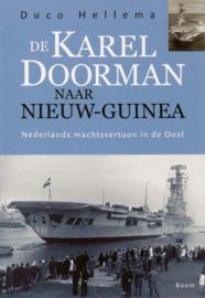 De KAREL DOORMAN naar Nieuw-Guinea - Nederlands machtsvertoon in de Oost (nieuw)