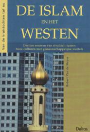 De Islam en het westen - Dertien eeuwen van rivaliteit tussen twee culturen met gemeenschappelijke wortels