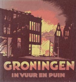 Groningen in vuur en puin