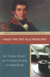 Weest wel met alle menschen - De 'Kaapse Brieven' van Cornelius de Jong van Rodenburgh