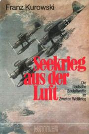 Seekrieg aus der Luft - Die deutsche Seeluftwaffe im Zweiten Weltkrieg