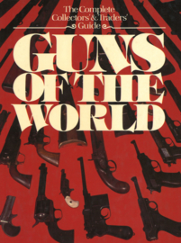Guns of the World - The Complete Collector's Traders' Guide