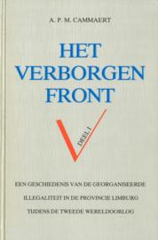 Het verborgen front - Een geschiedenis van de georganiseerde illegaliteit in de provincie Limburg tijdens de Tweede Wereldoorlog deel 1