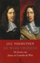 De ware vrijheid - De levens van Johan en Cornelis de Witt