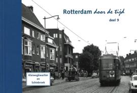 Rotterdam door de tijd deel 9 - Kleiwegkwartier en Schiebroek