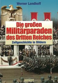 Die großen Militärparaden des Dritten Reich - Zeitgeschichte in Bildern