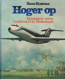 Hoger op - Driekwart eeuw luchtvaart in Nederland (2e-hands)