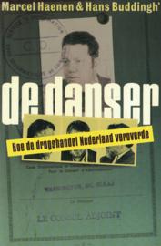 De danser - Hoe de drugshandel Nederland veroverde