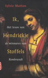 Ik, Hendrickje Stoffels - Het leven van de minnares van Rembrandt