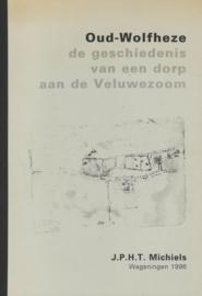 Oud-Wolfheze - De geschiedenis van een dorp aan de Veluwezoom