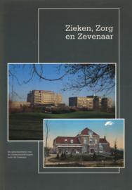 Zieken, Zorg en Zevenaar - De geschiedenis van de ziekeninrichtingen voor de Liemers