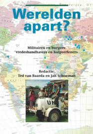 Werelden apart ? - Militairen en burgers: vredeshandhavers en hulpverleners