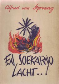En Soekarno lacht ... Journalistieke ervaringen van een Nederlandsch oorlogscorrespondent in Indië