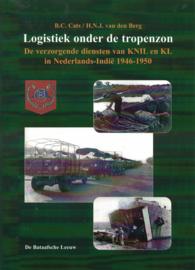 Logistiek onder de tropenzon - De verzorgende diensten van KNIL en KL in Nederlands-Indië 1946-1950