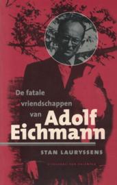 De fatale vriendschappen van Adolf Eichmann