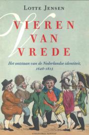 Vieren van vrede - Het ontstaan van de Nederlandse identiteit, 1648-1815