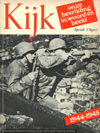 Kijk - Onze bevrijding in woord en beeld 1944-1945 speciale uitgave