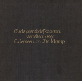 Oude prentbriefkaarten vertellen over Ederveen en de Klomp (2e-hands)